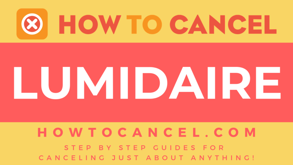 How to cancel Lumidaire