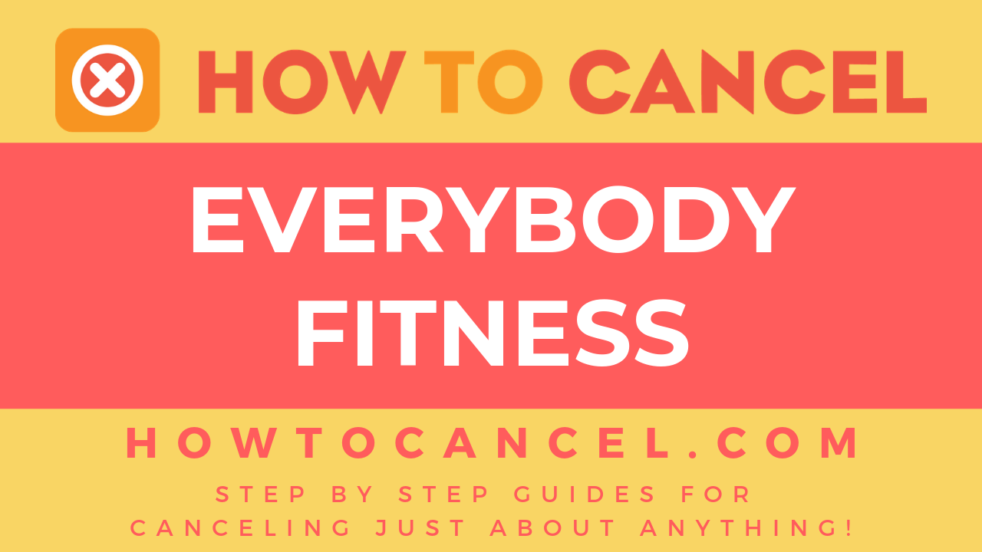 How to cancel EveryBody Fitness