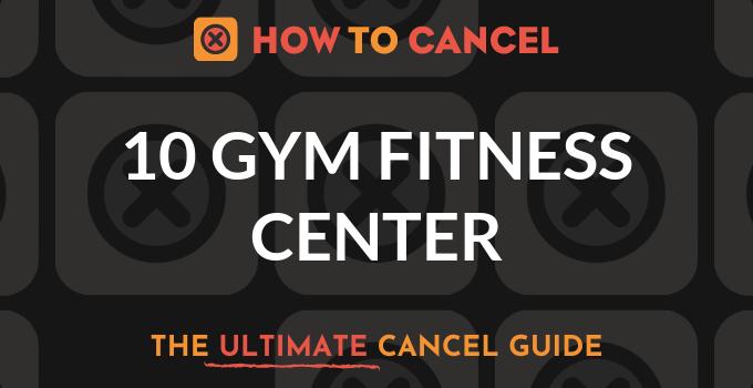 How to Cancel 10 GYM Fitness Center