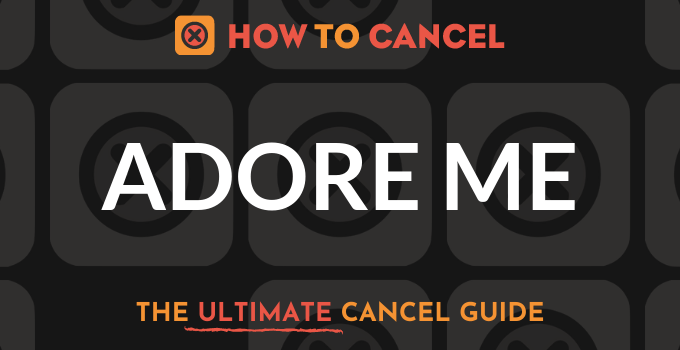 How to Cancel Adore Me