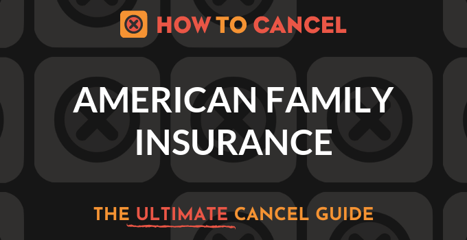 How to Cancel American Family Insurance