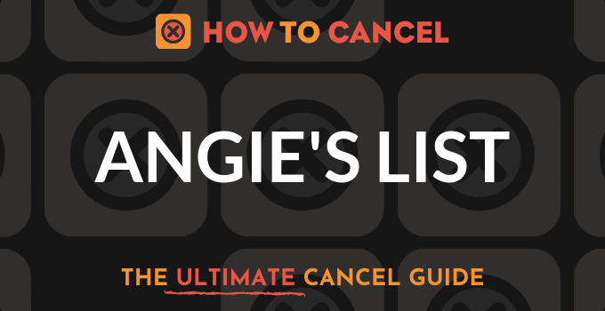 How to Cancel Angie's List