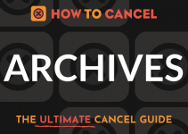 How to Cancel Archives