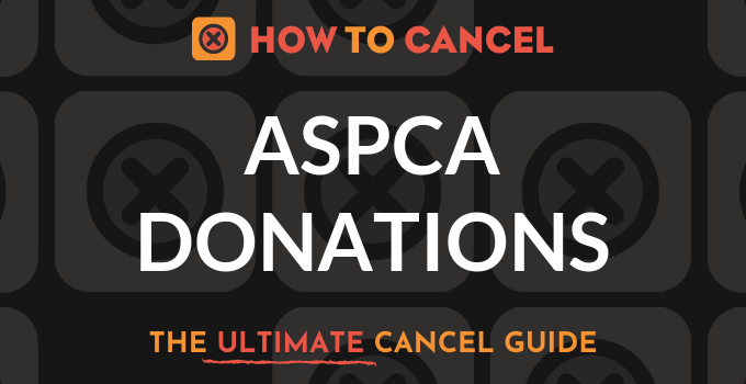 How to Cancel ASPCA Donations
