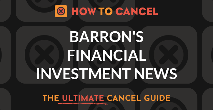 How to Cancel Barron's Financial Investment News