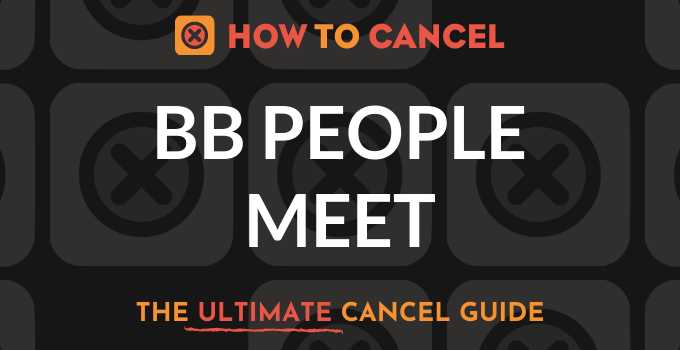 How to Cancel BB People Meet