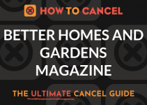 How to Cancel Better Homes and Gardens Magazine