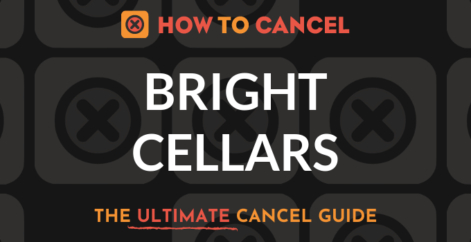How to Cancel Bright Cellars
