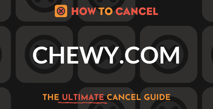 How to Cancel Chewy.com