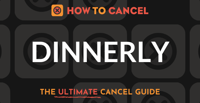 How to Cancel Dinnerly