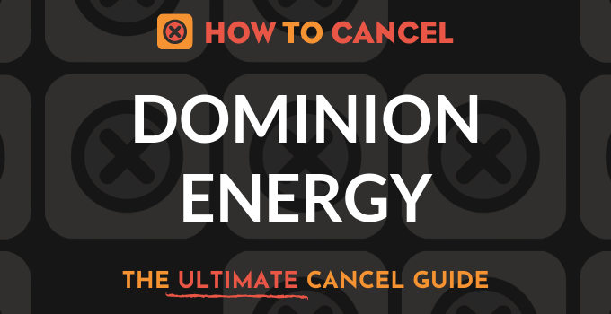 How to Cancel Dominion Energy