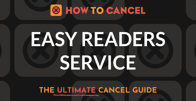 How to Cancel Easy Readers Service