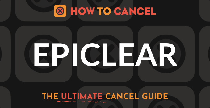How to Cancel Epiclear