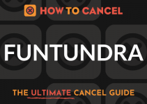 How to Cancel Funtundra
