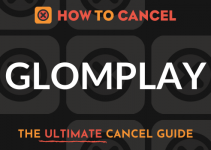 How to Cancel Glomplay