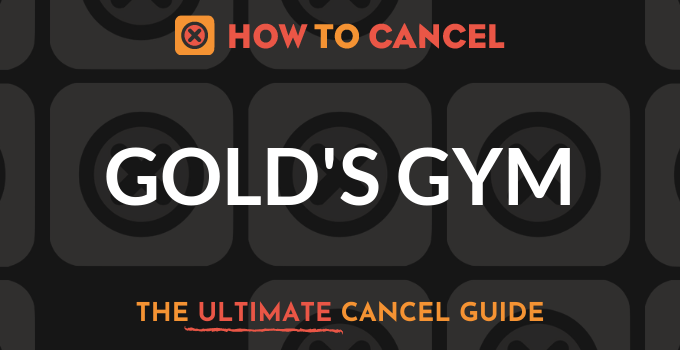 How to Cancel Gold's Gym