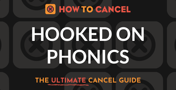 How to Cancel Hooked on Phonics