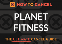 How to Cancel your membership with Planet Fitness
