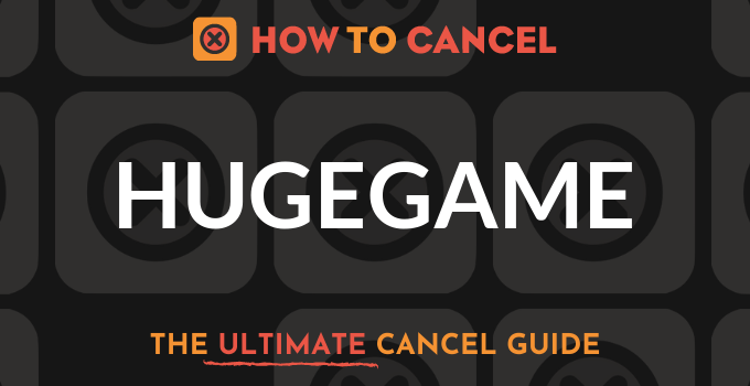 How to Cancel Hugegame