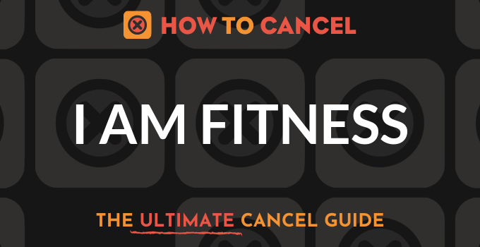 How to Cancel I AM Fitness