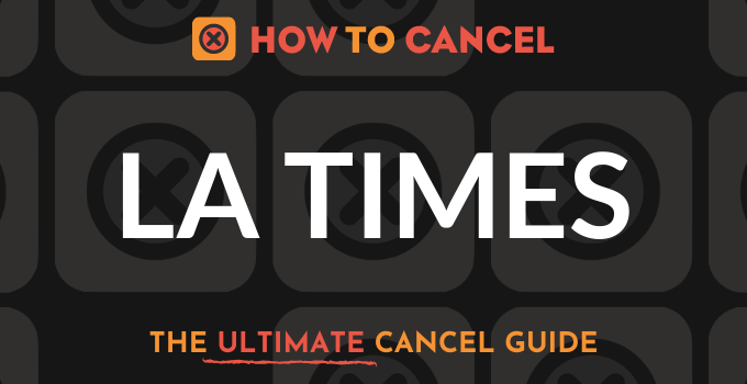 How to Cancel LA Times