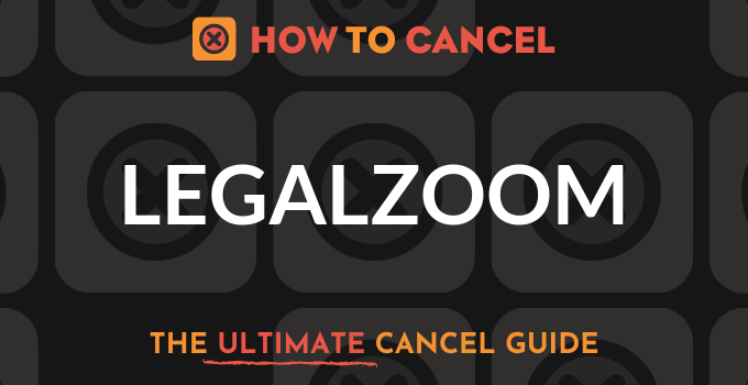 How to Cancel LegalZoom