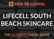 How to Cancel LifeCell South Beach Skin Care