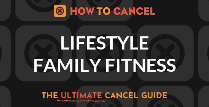 How to Cancel Lifestyle Family Fitness