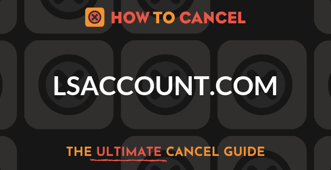 How to Cancel lsaccount.com