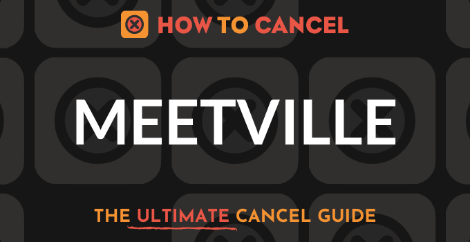 How to Cancel Meetville