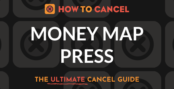 How to Cancel Money Map Press