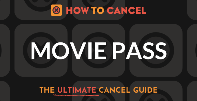 How to Cancel Movie Pass