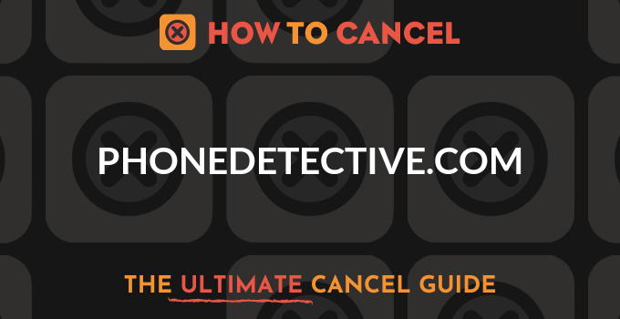 How to Cancel PhoneDetective