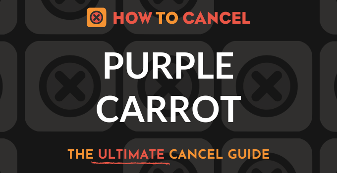 How to Cancel Purple Carrot