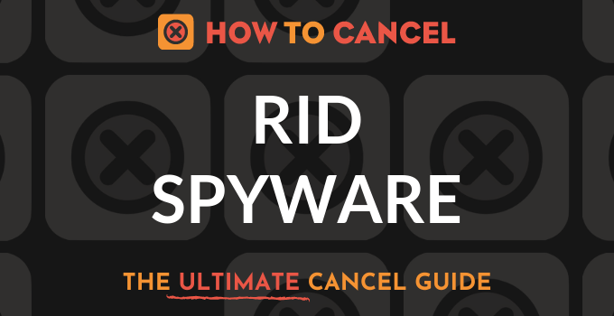 How to Cancel Rid Spyware