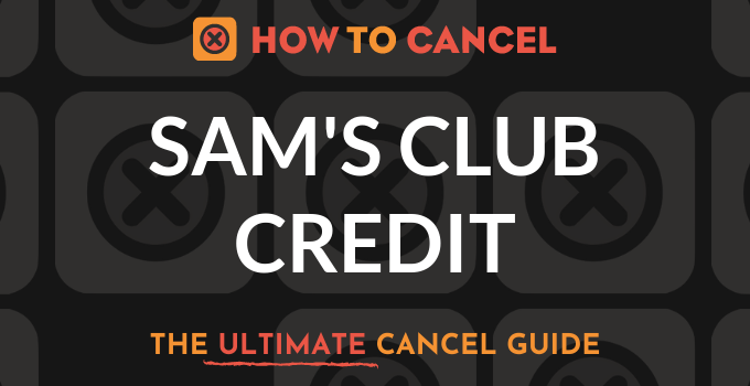How to Cancel Sam's Club Credit