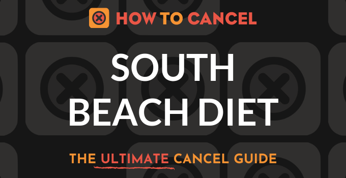 How to Cancel South Beach Diet
