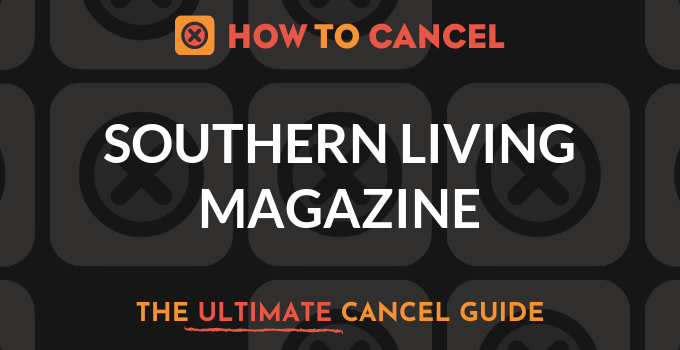 How to Cancel Southern Living Magazine