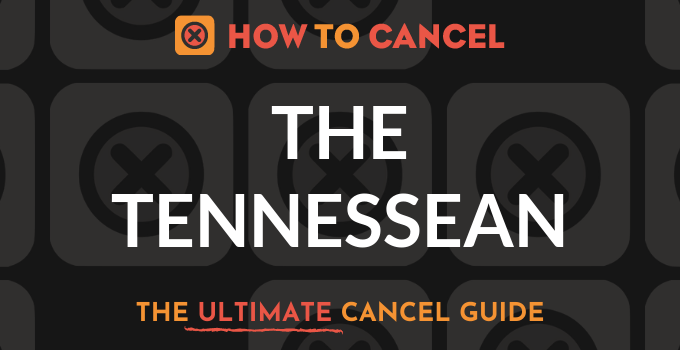 How to Cancel The Tennessean