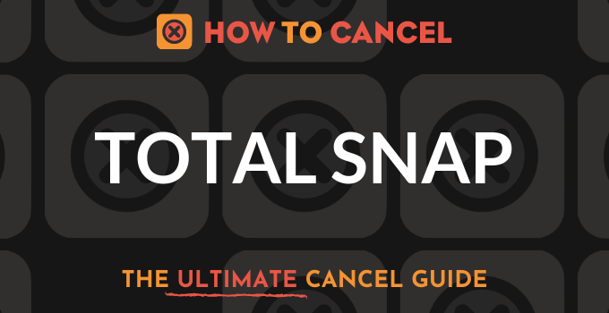 How to Cancel Total Snap