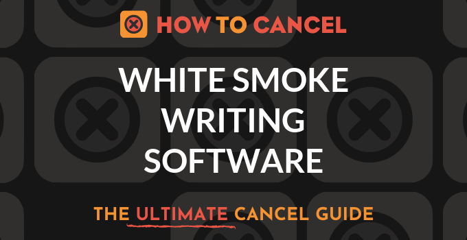 How to Cancel White Smoke Writing Software