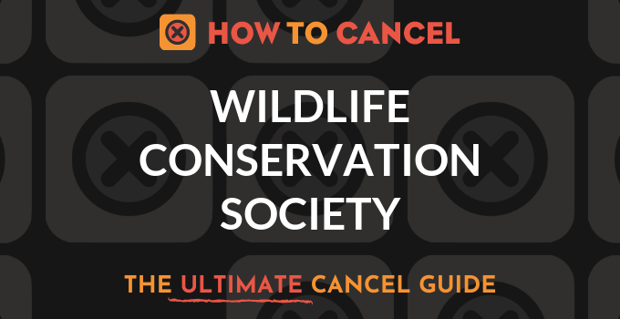 How to Cancel Wildlife Conservation Society